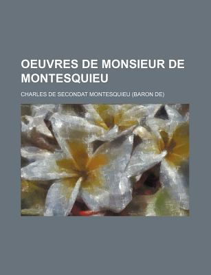 Oeuvres de Monsieur de Montesquieu. - Montesquieu, Charles De Secondat, Baron, Bar (Creator)