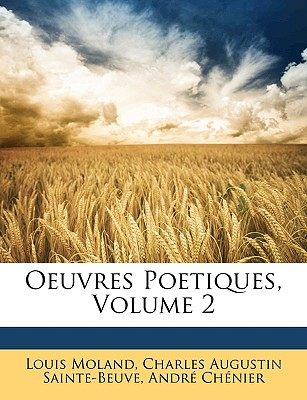 Oeuvres Poetiques, Volume 2 - Moland, Louis, and Sainte-Beuve, Charles Augustin, and Chenier, Andre