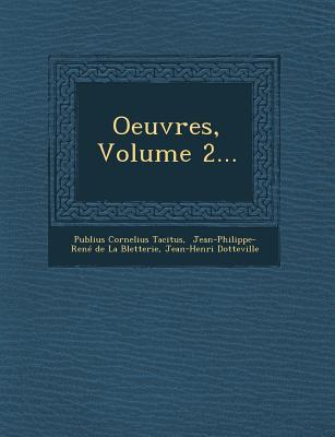 Oeuvres, Volume 2... - Tacitus, Publius Cornelius, and Dotteville, Jean-Henri