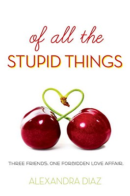 Of All the Stupid Things - Diaz, Alexandra