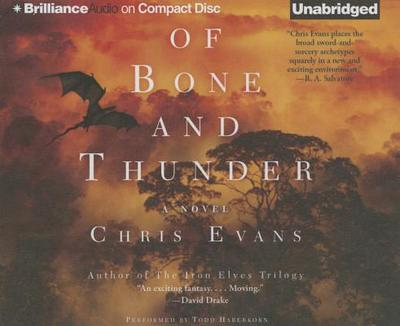 Of Bone and Thunder - Haberkorn, Todd (Read by), and Evans, Chris, Professor