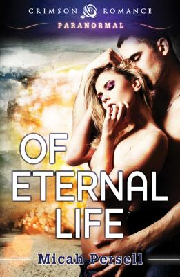 Of Eternal Life - Persell, Micah