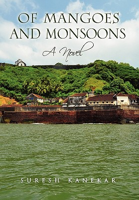 Of Mangoes and Monsoons - Kanekar, Suresh