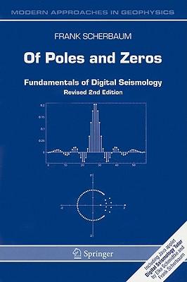 Of Poles and Zeros: Fundamentals of Digital Seismology - Scherbaum, Frank