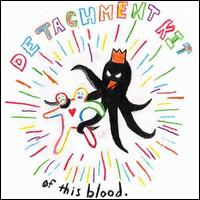 Of This Blood - Detachment Kit