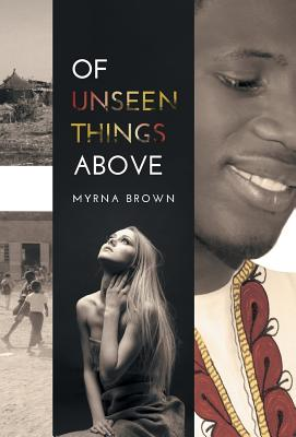 Of Unseen Things Above - Brown, Myrna