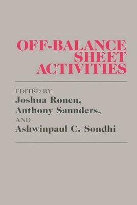 Off-Balance Sheet Activities - Ronen, Joshua (Editor), and Saunders, Anthony (Editor), and Sondhi, Ashwinpaul C (Editor)