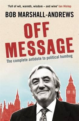 Off Message - Marshall-Andrews, Bob