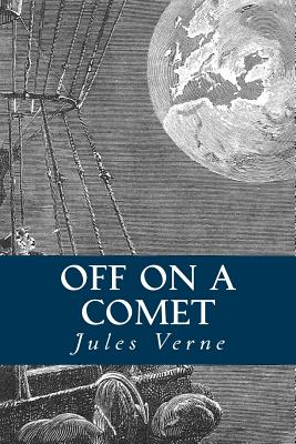 Off on a Comet - Verne, Jules, and Montoto, Natalie (Editor)