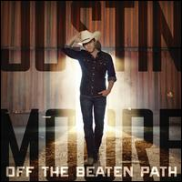 Off the Beaten Path - Justin Moore