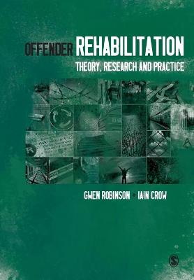 Offender Rehabilitation: Theory, Research and Practice - Robinson, Gwen