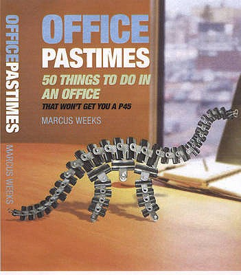 Office Pastimes - Weeks, Marcus