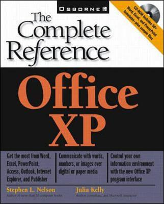 Office XP: The Complete Reference - Nelson, Stephen L, CPA, and Kettel, Jennifer Ackerman, and Nelson