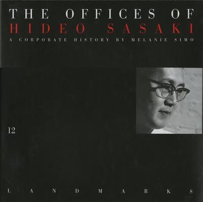 Offices of Hideo Sasaki - Simo, Melanie, Dr., and Spacemaker Press (Creator)