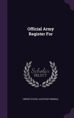 Official Army Register for - United States Adjutant General (Creator)