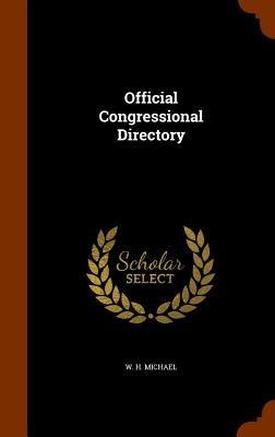 Official Congressional Directory - Michael, W H