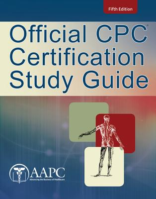 Official Cpc Certification Study Guide - American Academy of Professional Coders