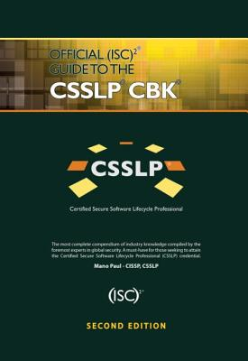 Official (Isc)2 Guide to the Csslp Cbk, Second Edition - Paul, Mano