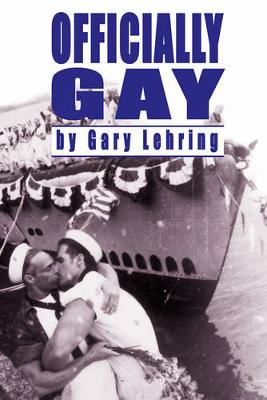 Officially Gay: The Political Construction of Sexuality - Lehring, Gary