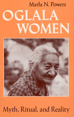 Oglala Women: Myth, Ritual, and Reality - Powers, Marla N