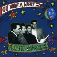 Oh What a Night: The Best of Frankie Valli - Frankie Valli & The Four Seasons