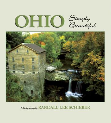Ohio Simply Beautiful - Schieber, Randall Lee (Photographer)