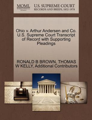 Ohio V. Arthur Andersen and Co. U.S. Supreme Court Transcript of Record with Supporting Pleadings - Brown, Ronald B, and Kelly, Thomas W, and Additional Contributors