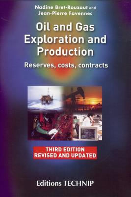 Oil and Gas Exploration and Production: Reserves, Costs, Contracts - Bret-Rouzaut, Nadine