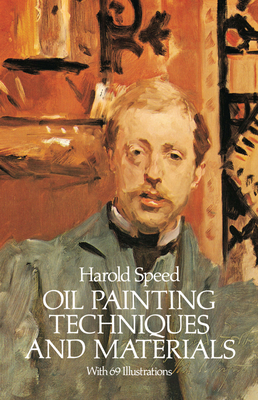 Oil Painting Techniques and Materials - Speed, Harold