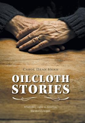 Oilcloth Stories - Henn, Carol Dean