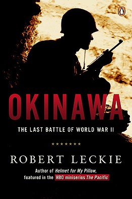Okinawa: The Last Battle of World War II - Leckie, Robert