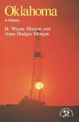 Oklahoma: A History - Morgan, H Wayne