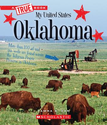 Oklahoma (a True Book: My United States) - Orr, Tamra B