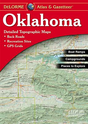 Oklahoma Atlas & Gazetteer - Delorme Publishing Company, and Rand McNally