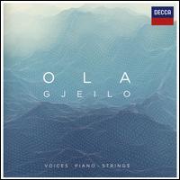 Ola Gjeilo: Voices, Piano, Strings - Ben Hancox (violin); Ciaran McCabe (violin); Hannah Dawson (violin); Jon Thorne (viola); Kristian Kvalvaag (guitar);...