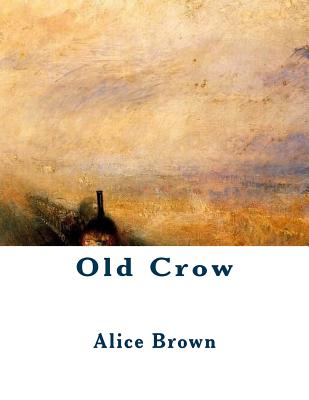 Old Crow - Brown, Alice, Professor