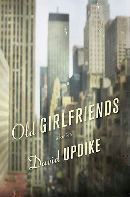 Old Girlfriends - Updike, David