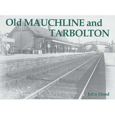 Old Mauchline and Tarbolton - Hood, John