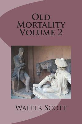 Old Mortality Volume 2 - Scott, Walter