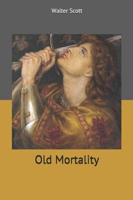 Old Mortality - Scott, Walter