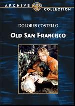 Old San Francisco - Alan Crosland