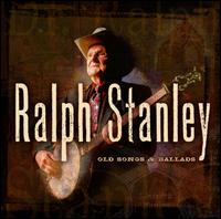 Old Songs & Ballads, Vol. 1 - Ralph Stanley