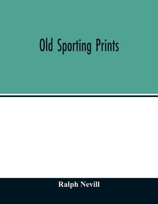 Old sporting prints - Nevill, Ralph