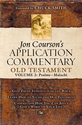 Old Testament Volume 2: Psalms-Malachi - Courson, Jon, and Smith, Chuck (Foreword by)