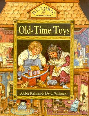 Old-Time Toys - Kalman, Bobbie, and Schimpky, David