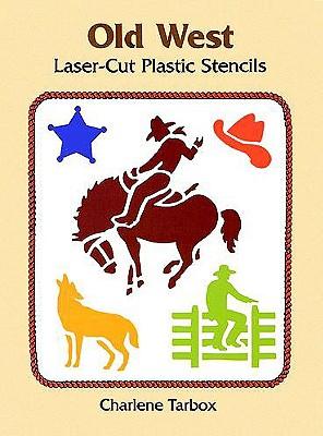 Old West Laser-Cut Plastic Stencils - Tarbox, Charlene