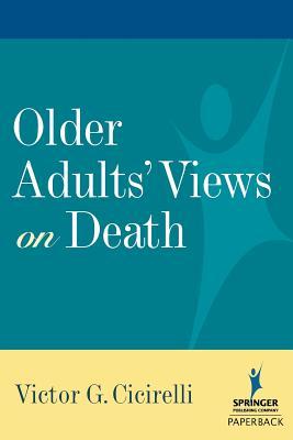 Older Adults' Views on Death - Cicirelli, Victor G