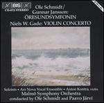 Ole Schmidt, Gunnar Jansson: Oresundssymfonin; Niels W. Gade: Violin Concerto