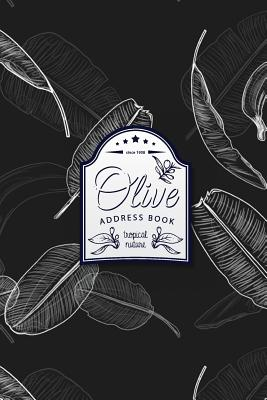 Olive Address Book: Tropical Address Book (Pocket Size 6x9) - With Birthday Notes - Small Address Book