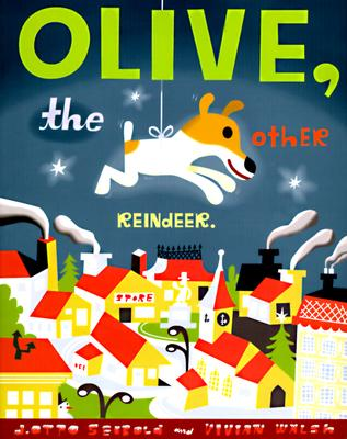 Olive, the Other Reindeer - Walsh, Vivian, Professor, and Seibold, J Otto (Illustrator)